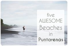 Five AWESOME beaches in Puntarenas, Costa Rica   http://adventuresofrayna.com/five-beaches-in-puntarenas-costa-rica/  Costa Rica Beaches, Playa Hermosa, Jaco