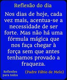 Acesse esta reflexão de Padre Fabio de Melo e muitas outras