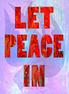 <3 Peace Of God, Peace On Earth, Inner Peace, Peace And Love, Give Peace A Chance, Genuine Love, Uplifting Words, Age Of Aquarius, Words Of Affirmation