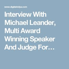 Interview With Michael Leander, Multi Award Winning Speaker And Judge For…