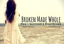 broken made whole Love Articles, Breakup, Connection, Breaking Up