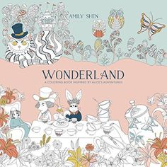Wonderland: A Coloring Book Inspired by Alice's Adventures by Amily Shen http://www.amazon.com/dp/0399578463/ref=cm_sw_r_pi_dp_2ldEwb1RVXJDQ