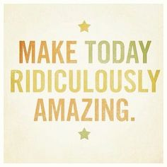 Not particularly inspirational but quite good to resolve at the start of the day:)