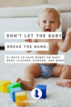 Don't be caught off guard -- a new baby can get expensive, quickly. These 31 tips will help you stay ahead of the game and save money on baby supplies from diapers to clothing and more. - The Penny Hoarder http://www.thepennyhoarder.com/new-baby-save-money/