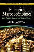 Emerging macroeconomics : case studies. Central & Eastern Europe