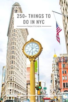 250+ Things to do in New York City - A Complete City Guide