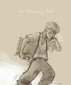 I'd follow him anywhere