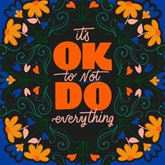 It's OK to NOT Do everything - inspirational quote presented through illustration and hand lettering. Words Quotes, Me Quotes, Motivational Quotes, Inspirational Quotes, Sayings, Girly Quotes, Pretty Words, Beautiful Words, Jacques A Dit