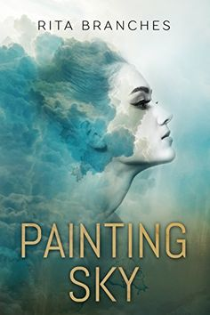 Painting Sky by Rita Branches http://www.amazon.com/dp/B01DCRZ73M/ref=cm_sw_r_pi_dp_dS98wb1JBAH35