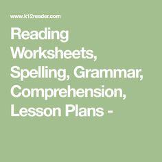 Reading Worksheets, Spelling, Grammar, Comprehension, Lesson Plans -
