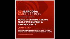 MuSol & Central Avenue feat. Pete Simpson & Natasha Watts - I Believe (O...