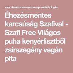 Fehér lisztes pita Vegan, Blog, Free