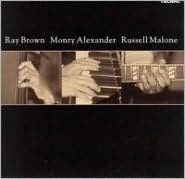 Ray Brown, Monty Alexander & Russell Malone [Bonus Disc]
