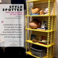 The story at Dunes and Duchess is customization. LOVE the colour options, hardback lampshades, super tall floor lamps and their entree into furniture with this Chappy etagere.  Dunes and Duchess M7043 Salon #HPmkt