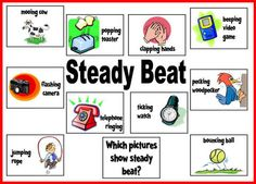 Beat it-- make PP with K and discuss/sound out each example deciding which ones describe steady beat.