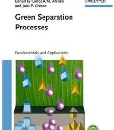 Green Separation Processes: Fundamentals And Applications PDF