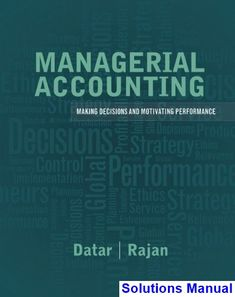 30 best solutions manual download images on pinterest managerial accounting decision making and motivating performance 1st edition datar solutions manual test bank fandeluxe