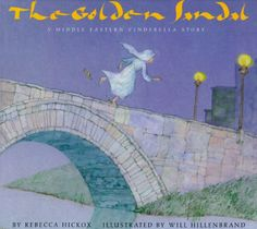 The Golden Sandal: A Middle Eastern Cinderella Story by Rebecca Hickox