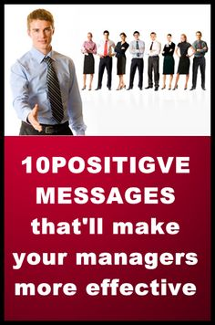 10 Positive messages that'll make your managers more effective - message from Steve