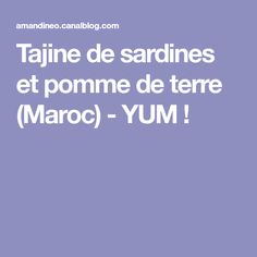 Tajine de sardines et pomme de terre (Maroc) - YUM ! Sardines Au Four, Seafood, Invitation, Whitefish, Baked Potato, Moroccan Cuisine, Cuppa Tea, World Cuisine, Pisces