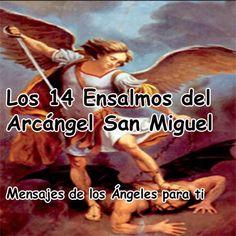 En esta ocasión os dejo otra oración. Los 14 ENSALMOS REALES de SAN MIGUEL ARCÁNGEL ❤ PARA PROTEGERSE Y VENCER A CUALQUIER ENEMIGO
