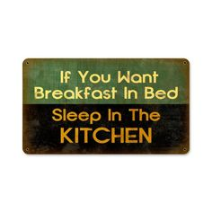 From the Altogether American licensed collection, this Breakfast Bed Sleep Kitchen Sign metal sign measures 14 inches by 8 inches and weighs in at 1 lb(s). This metal sign is hand made in the USA usin