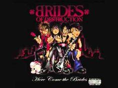 Brides Of Destruction - Life