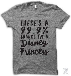 There's A Chance I'm A Disney Princess Adult Shirt