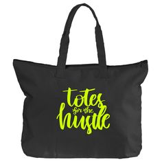 Totes for the Hustle tote bag