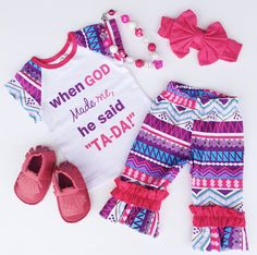 """When God Made Me, He Said TA-DA"" Capri Set #boutique-outfits #new #newborn-clothing #newborn-sets #perfect-sets #spring-line"