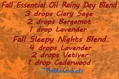 Fall Essential Oil Rainy Day and Sleep Blends I just love the rain in the Autumn, don't you? Nothing better to help me fall asleep. Blend in your BellaSentials Diffuser www.bellasentials.com