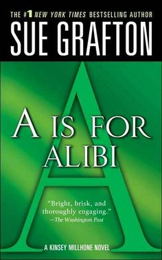 Starting with A is for Alibi, Sue Grafton has written an alphabet of mysteries starring detective Kinsey Milhone. These murder mysteries are fast and fun.