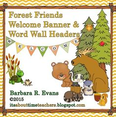 Pennants to spell welcome messages, word wall headers, and woodland frames for various uses.  All in a forest friends and/or camping theme.  $