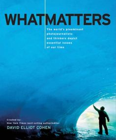 What Matters: The World's Preeminent Photojournalists and Thinkers Depict Essential Issues of Our Time null,http://www.amazon.com/dp/B0045JK6R4/ref=cm_sw_r_pi_dp_j8AZrb1JXZJ0XWM9