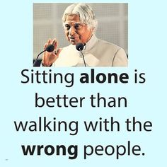 sitting alone is good - Jio Quotes Quotes About Attitude, Positive Attitude Quotes, Good Thoughts Quotes, Good Life Quotes, Quotes About People, Apj Quotes, Life Quotes Pictures, Words Quotes, Karma Pictures