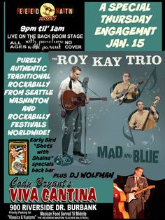 Roy Kay Trio a special Authentic Traditional Rockabilly Iconic Trio for Reverend Martini's special Thursday engagement Jan. 15th.start off at 9pm with DJ Wolfman and Shots with Shaina first hour back bar only. Cody's Viva Cantina 900 Riverside Drive Burbank