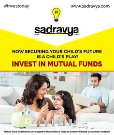 Now securing your child's future is a child's play! Invest in Mutual Funds #MF #MutualFunds #SIP #Saving #Investoday #Sadravya