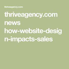 thriveagency.com news how-website-design-impacts-sales