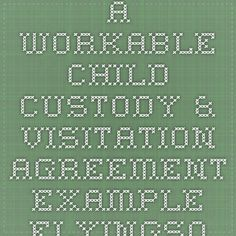 Tips and Ideas on how to create a Workable Child Custody & Visitation Agreement (examples). This is NOT a substitute for legal advise, please consult a professional to assist you with your situation. Divorce. Child Custody. Co-Parenting. Family Law.