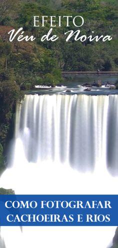 Efeito Véu de Noiva - Como fotografar cachoeiras e rios - Dicas de fotografia e viagem #waterfall #photo #photografy #fotografia #dicasdefotografia #dicasdeviagem #curso