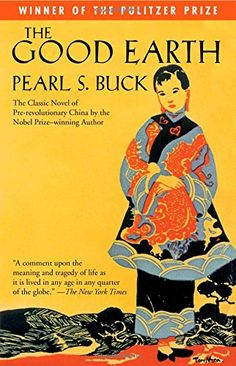 The Good Earth (Oprah's Book Club) by Pearl S. Buck Buck won the Nobel prize for this spare, yet richly-layered book about China in the 20th century.  Though the book is ostensibly about a man's rise from poverty to landed gentry, the person who really stands out is his wife, O-Lan, a slave girl whom he purchased to be his wife. She is the...  #Chinese #books
