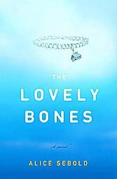 """""""Lovely Bones"""" by Alice Sebold"""".  A really good book...a very different book, well written and rather sad...I really enjoyed it."""