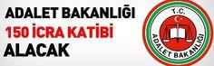 Adalet Bakanlığı 150 İcra Katibi Alımı İlanı için isbasvurusu org