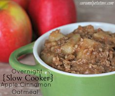 Apple Cinnamon Oatmeal you put in the crockpot at night and it is ready to eat in the morning.