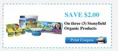 $2 off any Three Stonyfield Organic Products Printable coupon. Look on the left side of the page, fill out the form. They email you the link to the coupon. Ex. 10 days from print . No size restrictions on the coupon.Print limit is one.    http://www.stonyfield.com/family