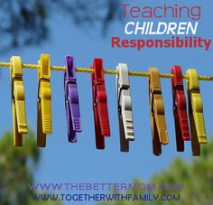 Why it is so important to teach our children responsibility, includes some chore ideas also!