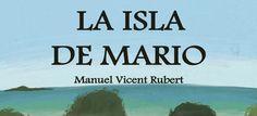 La Isla de Mario de Manuel Vicent Rubert