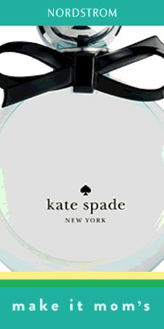 Great Mother's Day gift idea: Kate Spade perfume. Mom will love the cute bottle with the bow on top.