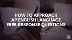 How to Approach AP English Language Free-Response Questions https://www.albert.io/blog/approach-ap-english-language-free-response-questions/