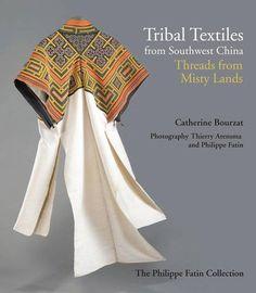 Tribal textiles from southwest China de Catherine Bourzat http://www.amazon.fr/dp/6167339600/ref=cm_sw_r_pi_dp_b87fwb0HGF6NR
